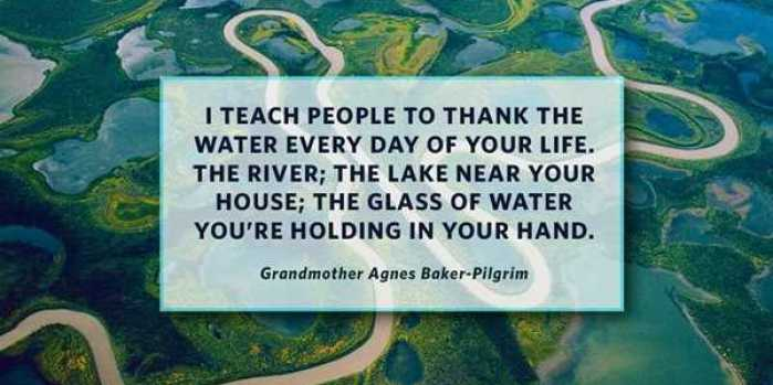 Grandma Agnes Baker Pilgrim: Thank Water for Your Life