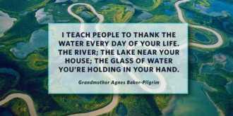 Grandma Agnes Baker Pilgrim: Thank Water for Your Life